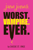 Jane Jones: Worst. Vampire. Ever. Pdf/ePub eBook