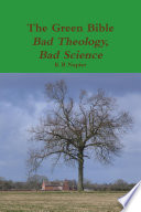 The Green Bible. Bad Theology, Bad Science