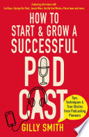 How to Start and Grow a Successful Podcast Book