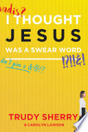 I Thought Jesus Was a Swear Word