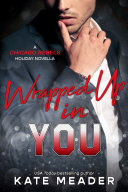 Wrapped Up in You (A Chicago Rebels Holiday Novella) [Pdf/ePub] eBook