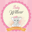 Baby Willow A Simple Book of Firsts