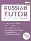 Russian Tutor: Grammar and Vocabulary Workbook (Learn Russian with Teach Yourself)