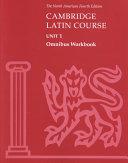 Cambridge Latin Course Unit 1 Omnibus Workbook North American Edition Book PDF