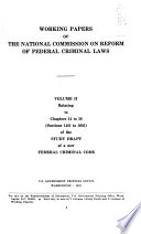 Working Papers of the National Commission on Reform of Federal Criminal Laws Relating to the Study Draft of the New Federal Criminal Code