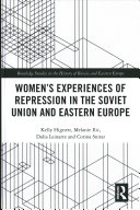 Women s Experiences of Repression in the Soviet Union and Eastern Europe
