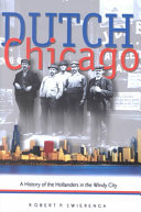 Dutch Chicago: a history of the Hollanders in the Windy City