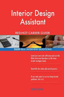 Interior Design Assistant Red-Hot Career Guide; 2539 Real Interview Questions