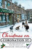 Christmas on Coronation Street  The perfect Christmas read  Coronation Street  Book 1