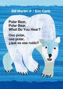 Polar Bear, Polar Bear, What Do You Hear? / Oso polar, oso polar, ¿qué es ese ruido? (Bilingual board book - English / Spanish) Pdf/ePub eBook