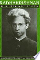 Radhakrishnan  : His Life and Ideas