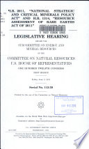 H.R. 2011, 'National Strategic and Critical Minerals Policy Act' and H.R. 1314, 'Resource Assessment of Rare Earths Act of 2011'