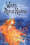 A Witch s Travel Guide to Astral Realms