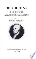 Odd Destiny, the Life of Alexander Hamilton