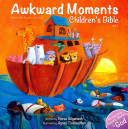 Awkward Moments  Not Found in Your Average  Children s Bible   Vol  I Book