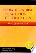 """Pediatric Nurse Practitioner Certification Study Question Book"" by JoAnne Silbert-Flagg, Elizabeth Sloand"