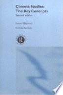 """Cinema Studies: The Key Concepts"" by Susan Hayward"