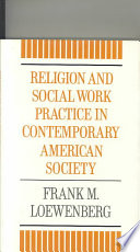 Religion and Social Work Practice in Contemporary American Society
