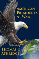 American Presidents at War