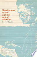 Hemingway Style And The Art Of Emotion