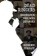 Dead Ringers   Sherlock Holmes Stories