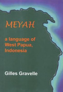 Meyah: A Language of West Papua, Indonesia - Gilles Gravelle