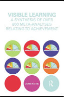 Visible Learning: A Synthesis of Over 800 Meta-Analyses Relating to ...