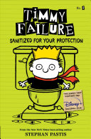 Timmy Failure  Sanitized for Your Protection Book