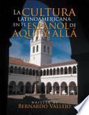La Cultura Latinoamericana En El Espa  ol De Aqu   Y All   Book PDF