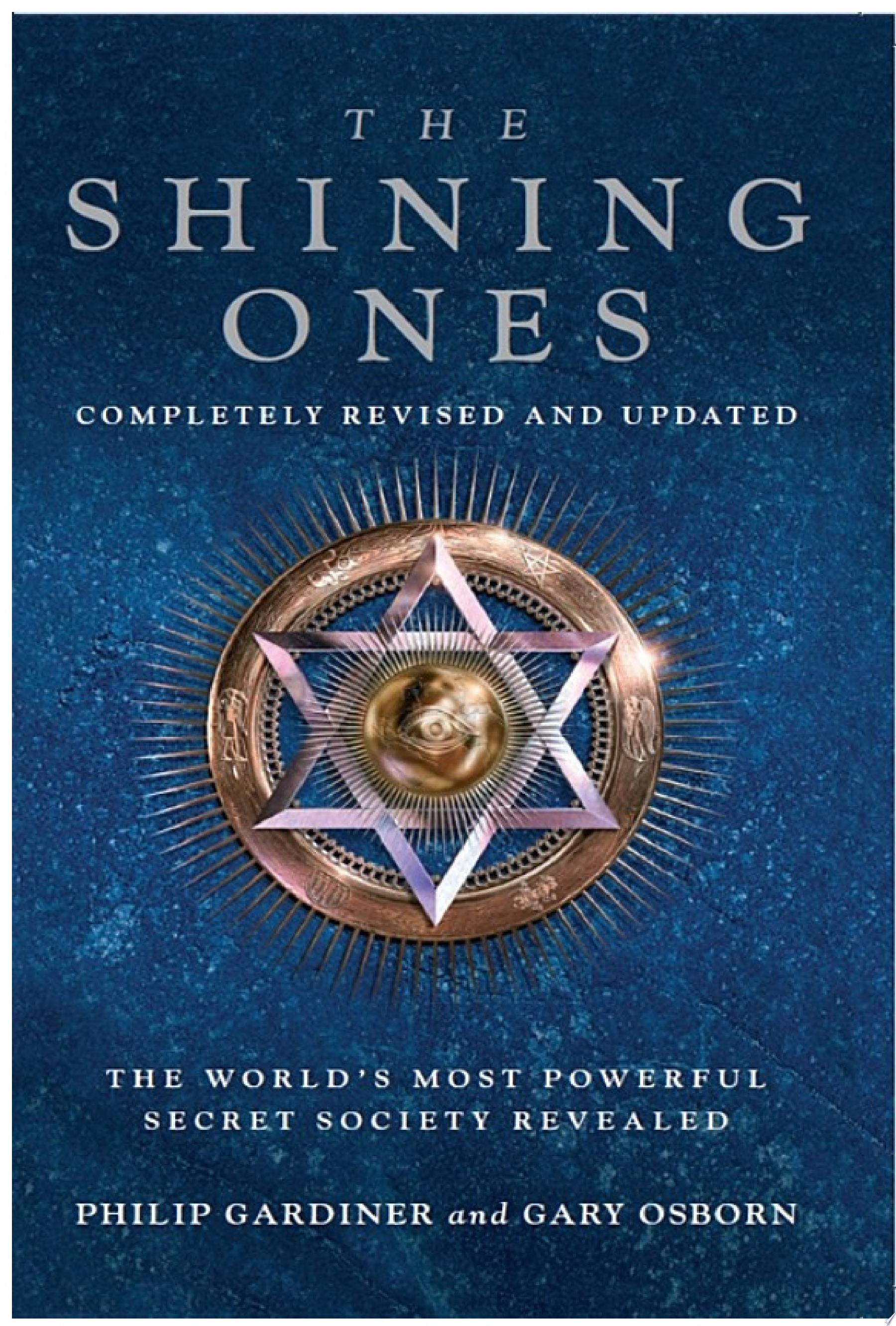 The Shining Ones  The World s Most Powerful Secret Society Revealed