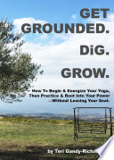 Get Grounded  DiG  Grow  How to Begin   Energize Your Yoga  Then Practice 7 Root Into Your Power    Without Leaving Your Seat