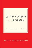 The Gospel Centered Life in Spanish