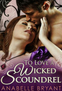 To Love A Wicked Scoundrel (Three Regency Rogues, Book 1) [Pdf/ePub] eBook