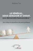 Le Sénégal, sous Senghor et Diouf, une démocratie buissonnière ?