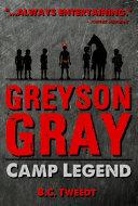 Greyson Gray: Camp Legend
