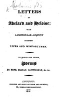 Letters of Abelard and Heloise  Translated by John Hughes  With a particular account of their lives and misfortunes  to which are added poems by Pope  Madan  Cawthorne  etc