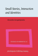 Small Stories  Interaction and Identities