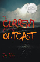 The Current and the Outcast