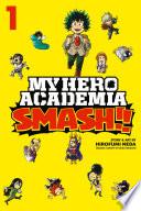 My Hero Academia  Smash    Vol  1