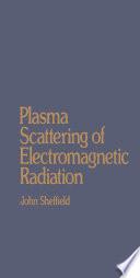 Plasma Scattering of Electromagnetic Radiation
