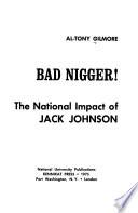 Bad Nigger!