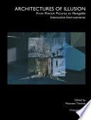 Architectures of Illusion
