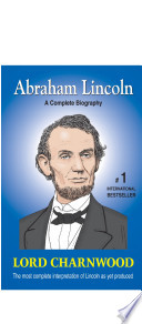 Abraham Lincoln - A Complete Biography Book Cover