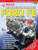 How to Build Max Performance Ford FE Engines