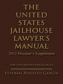 The United States Jailhouse Lawyer's Manual 2012 Prisoner's Supplement