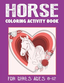 Horse Coloring Activity Book for Girls Ages 8 12
