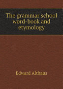 The grammar school word-book and etymology ebook