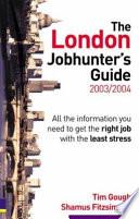 London Jobhunter s Guide 2003 2004