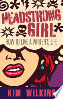 Headstrong Girl  How To Live A Writer s Life
