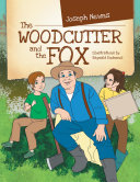 THE Woodcutter and the Fox
